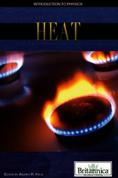 Heat by Britannica Educational Publishing;  Andrea R. Field