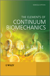 The Elements of Continuum Biomechanics by Marcelo Epstein