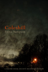 Coleshill by Fiona Sampson