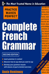 Practice Makes Perfect Complete French Grammar by Annie Heminway