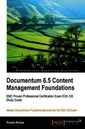 Documentum 6.5 Content Management Foundations by Pawan Kumar