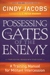 Possessing the Gates of the Enemy by Cindy Jacobs