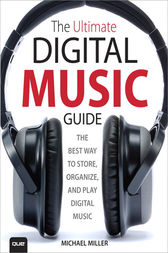 The Ultimate Digital Music Guide by Michael Miller