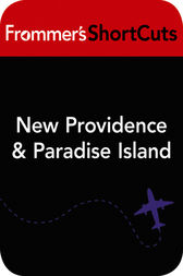 New Providence and Paradise Island, Bahamas by Frommer's ShortCuts