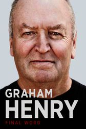 Graham Henry: Final Word by Bob Howitt