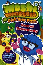 Moshi Monsters: Pick Your Path 4: Secret Stowaway! by Penguin Books Ltd