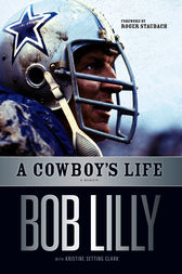 A Cowboy's Life by Bob Lilly