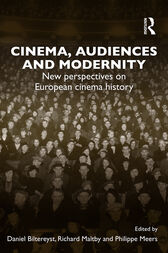Cinema, Audiences and Modernity by Daniel Biltereyst
