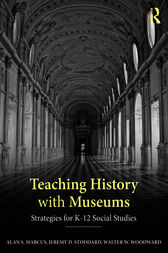 Teaching History with Museums by Alan S. Marcus