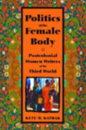 The Politics of the Female Body by Ketu Katrak