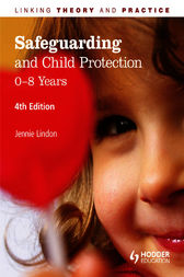 Safeguarding and Child Protection: 0-8 Years: Linking Theory and Practice by Jennie Lindon