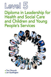 Level 5 Diploma in Leadership for Health and Social Care and Children and Young People's Services