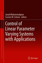 Control of Linear Parameter Varying Systems with Applications by Javad Mohammadpour