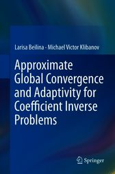 Approximate Global Convergence and Adaptivity for Coefficient Inverse Problems by Larisa Beilina