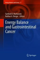 Energy Balance and Gastrointestinal Cancer by Sanford D. Markowitz