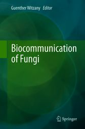 Biocommunication of Fungi by Guenther Witzany