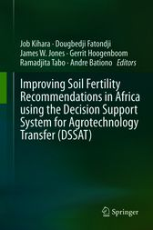 Improving Soil Fertility Recommendations in Africa using the Decision Support System for Agrotechnology Transfer (DSSAT) by Gerrit Hoogenboom