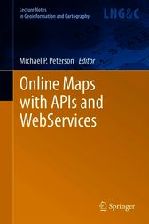 Online Maps with APIs and WebServices by Michael P Peterson