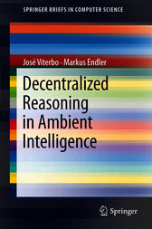 Decentralized Reasoning in Ambient Intelligence by José Viterbo