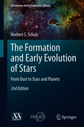 The Formation and Early Evolution of Stars by Norbert S. Schulz