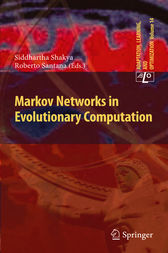 Markov Networks in Evolutionary Computation by Siddhartha Shakya