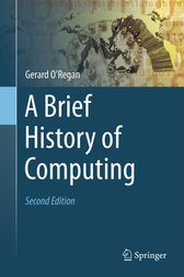 A Brief History of Computing by Gerard O'Regan
