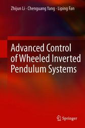 Advanced Control of Wheeled Inverted Pendulum Systems by Zhijun Li