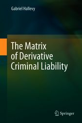 The Matrix of Derivative Criminal Liability by Gabriel Hallevy