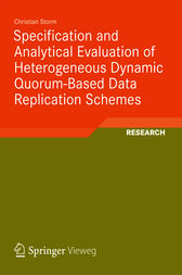 Specification and Analytical Evaluation of Heterogeneous Dynamic Quorum-Based Data Replication Schemes by Christian Storm
