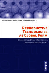 Reproductive Technologies as Global Form by Stefan Beck