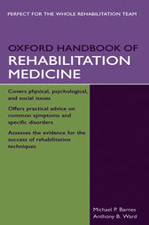 Oxford Handbook of Rehabilitation Medicine by Michael Barnes