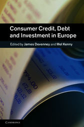 Consumer Credit, Debt and Investment in Europe by James Devenney