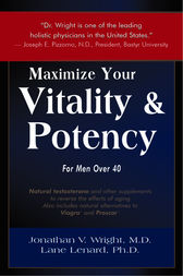 Maximize Your Vitality & Potency for Men Over 40 by Jonathan V. Wright