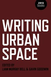 Writing Urban Space by Liam Murphy Bell
