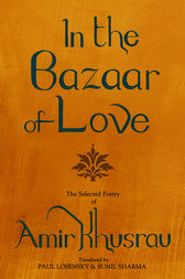 In the Bazaar of Love by Paul E Losensky