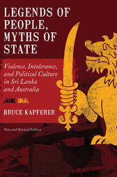 Legends of People, Myths of State by Bruce Kapferer