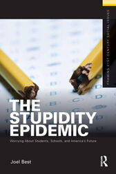 The Stupidity Epidemic by Joel Best