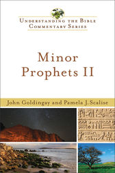 Minor Prophets II (Understanding the Bible Commentary Series) by John Goldingay