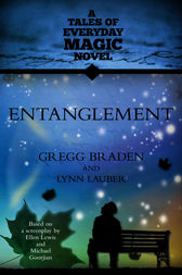 Entanglement by Gregg Braden