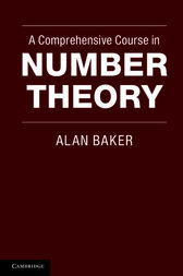 A Comprehensive Course in Number Theory by Alan Baker