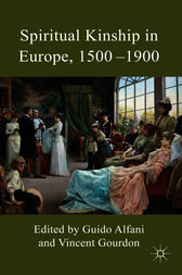 Spiritual Kinship in Europe, 1500-1900 by Guido Alfani