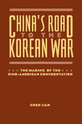 China's Road to the Korean War by Chen Jian