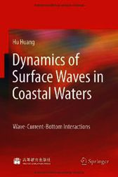 Dynamics of Surface Waves in Coastal Waters by Hu Huang