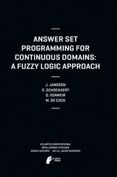 Answer Set Programming for Continuous Domains by Jeroen Janssen