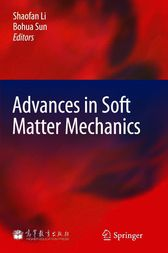 Advances in Soft Matter Mechanics by Shaofan Li