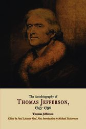 The Autobiography of Thomas Jefferson, 1743-1790 by Thomas Jefferson