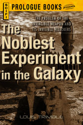 The Noblest Experiment in the Galaxy by Louis Trimble