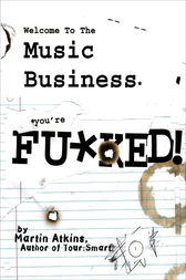 Welcome to the Music Business by Martin Atkins