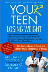 YOU(r) Teen: Losing Weight by Michael F. Roizen
