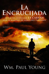 La Encrucijada by Wm. Paul Young